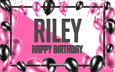 Happy Birthday Riley, Birthday Balloons Background, Riley, wallpapers with names, Pink Balloons Birthday Background, greeting card, Riley Birthday