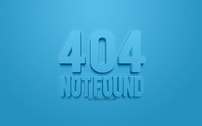 404 wallpapers not found, blue background, 3d creative art, 404 error, 3d letters, 404 concepts