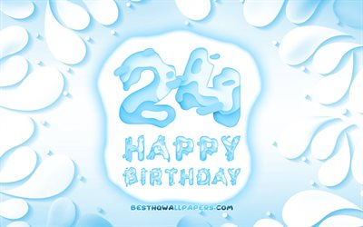 Happy 24 Years Birthday, 4k, 3D petals frame, Birthday Party, blue background, Happy 24th birthday, 3D letters, 24th Birthday Party, Birthday concept, artwork, 24th Birthday