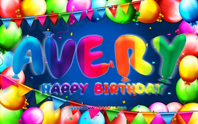 Happy Birthday Avery, 4k, colorful balloon frame, Avery name, blue background, Avery Happy Birthday, Avery Birthday, popular american male names, Birthday concept, Avery