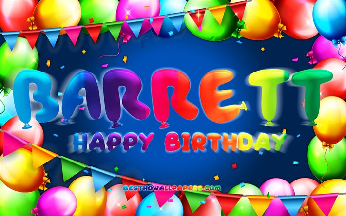 Happy Birthday Barrett, 4k, colorful balloon frame, Barrett name, blue background, Barrett Happy Birthday, Barrett Birthday, Birthday concept, Barrett