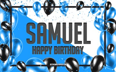 Happy Birthday Samuel, Birthday Balloons Background, Samuel, wallpapers with names, Blue Balloons Birthday Background, greeting card, Samuel Birthday