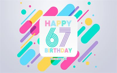 Happy 67th Years Birthday, Abstract Birthday Background, Happy 67th Birthday, Colorful Abstraction, 67th Happy Birthday, Birthday lines background, 67 Years Birthday, 67 Years Birthday party
