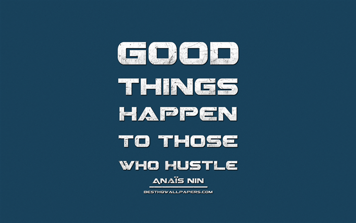 Download wallpapers Good things happen to those who hustle ...