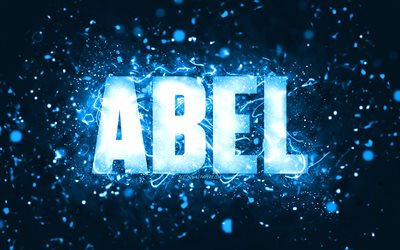Happy Birthday Abel, 4k, blue neon lights, Abel name, creative, Abel Happy Birthday, Abel Birthday, popular american male names, picture with Abel name, Abel