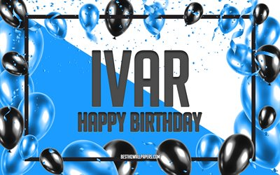 Happy Birthday Ivar, Birthday Balloons Background, Ivar, wallpapers with names, Ivar Happy Birthday, Blue Balloons Birthday Background, Ivar Birthday