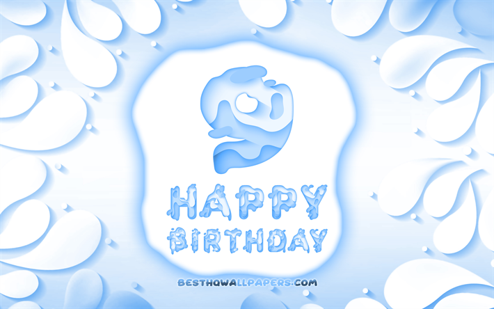 Happy 9 Years Birthday, 4k, 3D petals frame, Birthday Party, blue background, Happy 9th birthday, 3D letters, 9th Birthday Party, Birthday concept, artwork, 9th Birthday