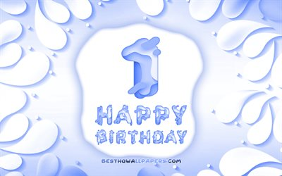 Happy 1 Years Birthday, 4k, 3D petals frame, Birthday Party, blue background, Happy 1st birthday, 3D letters, 1st Birthday Party, Birthday concept, artwork, 1st Birthday