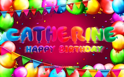 Happy Birthday Catherine, 4k, colorful balloon frame, Catherine name, purple background, Catherine Happy Birthday, Catherine Birthday, popular american female names, Birthday concept, Catherine