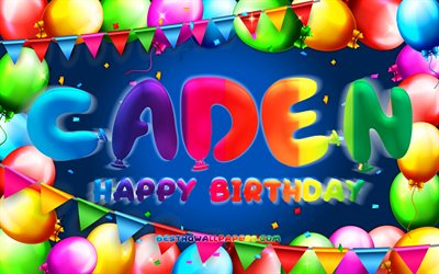 Happy Birthday Caden, 4k, colorful balloon frame, Caden name, blue background, Caden Happy Birthday, Caden Birthday, popular american male names, Birthday concept, Caden