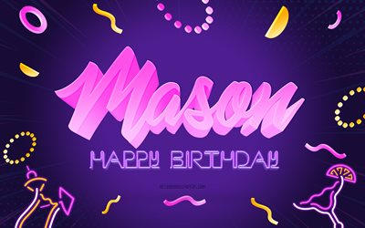 Happy Birthday Mason, 4k, Purple Party Background, Mason, creative art, Happy Mason birthday, Mason name, Mason Birthday, Birthday Party Background
