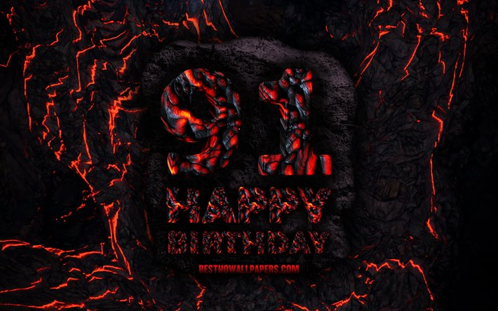 4k, Happy 91 Years Birthday, fire lava letters, Happy 91st birthday, grunge background, 91st Birthday Party, Grunge Happy 91st birthday, Birthday concept, Birthday Party, 91st Birthday