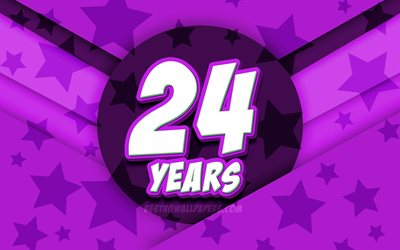 4k, Happy 24 Years Birthday, comic 3D letters, Birthday Party, violet stars background, Happy 24th birthday, 24th Birthday Party, artwork, Birthday concept, 24th Birthday