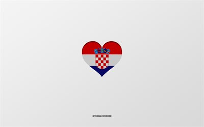 I Love Croatia, European countries, Croatia, gray background, Croatia flag heart, favorite country, Love Croatia