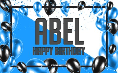 Happy Birthday Abel, Birthday Balloons Background, Abel, wallpapers with names, Abel Happy Birthday, Blue Balloons Birthday Background, greeting card, Abel Birthday