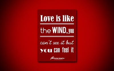 4k, Love is like the wind you cant see it but you can feel it, quotes about love, Nicholas Sparks, red paper, inspiration, Nicholas Sparks quotes