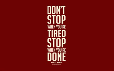 Dont stop when youre tired Stop when youre done, popular quotes, motivation, burgundy background, minimalism