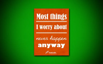 4k, Most things I worry about never happen anyway, quotes about life, Tom Petty, orange paper, popular quotes, inspiration, Tom Petty quotes