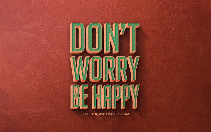 Dont Worry Be Happy Quotes