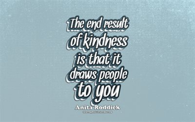 4k, The end result of kindness is that it draws people to you, typography, quotes about kindness, Anita Roddick quotes, popular quotes, violet retro background, inspiration, Anita Roddick
