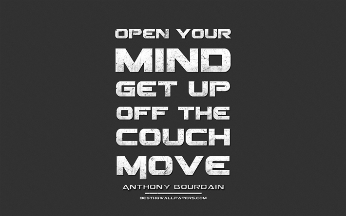 Download Wallpapers Open Your Mind Get Up Off The Couch Move
