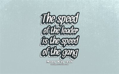 4k, The speed of the leader is the speed of the gang, typography, quotes about leader, Mary Kay Ash quotes, popular quotes, blue retro background, inspiration, Mary Kay Ash