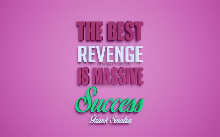 Download Wallpapers The Best Revenge Is Massive Success Frank