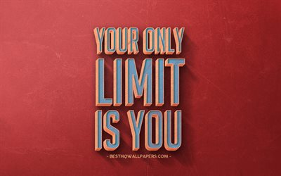 Your only limit is you, inspiration, popular quotes, retro red background, retro style, creative art