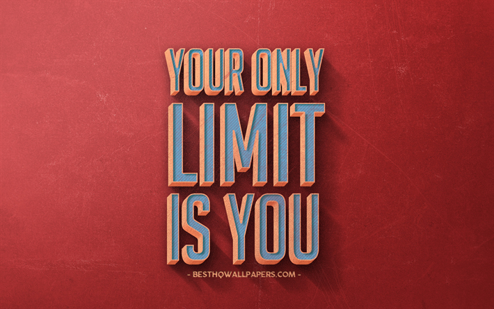Download Wallpapers Your Only Limit Is You Inspiration