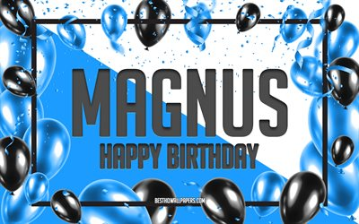 Happy Birthday Magnus, Birthday Balloons Background, Magnus, wallpapers with names, Magnus Happy Birthday, Blue Balloons Birthday Background, greeting card, Magnus Birthday