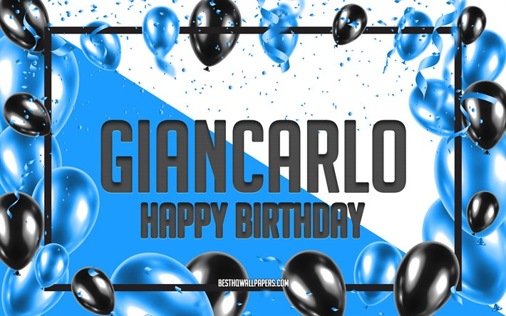 Happy Birthday Giancarlo, Birthday Balloons Background, Giancarlo, wallpapers with names, Giancarlo Happy Birthday, Blue Balloons Birthday Background, Giancarlo Birthday