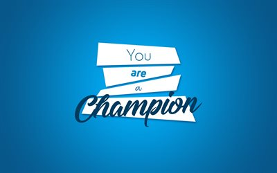 Quotes, you are a champion, wallpaper with quotes, creative
