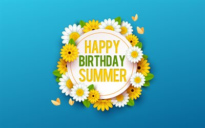 Happy Birthday Summer, 4k, Blue Background with Flowers, Summer, Floral Background, Happy Summer Birthday, Beautiful Flowers, Summer Birthday, Blue Birthday Background