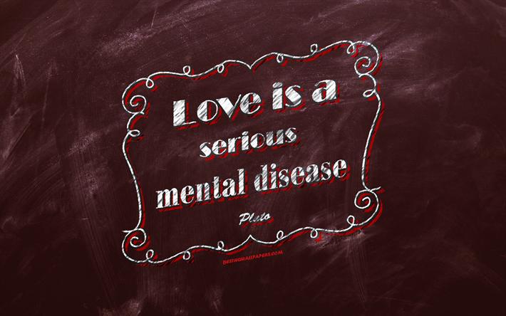 Scarica Sfondi L Amore è Una Grave Malattia Mentale Lavagna