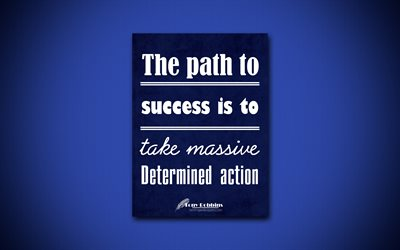 4k, The path to success is to take massive Determined action, quotes about success, Tony Robbins, blue paper, popular quotes, inspiration, Tony Robbins quotes, business quotes