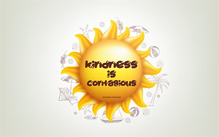 Kindness is contagious, 4k, 3D sun, positive quotes, 3D art, creative art, wish for a day, quotes about Kindness, motivation quotes