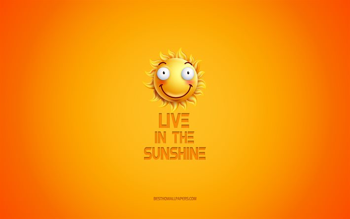 Live in the sunshine, motivation, inspiration, creative 3d art, smile icon, yellow background, quotes about Live, mood concepts