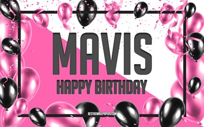 Happy Birthday Mavis, Birthday Balloons Background, Mavis, wallpapers with names, Mavis Happy Birthday, Pink Balloons Birthday Background, greeting card, Mavis Birthday