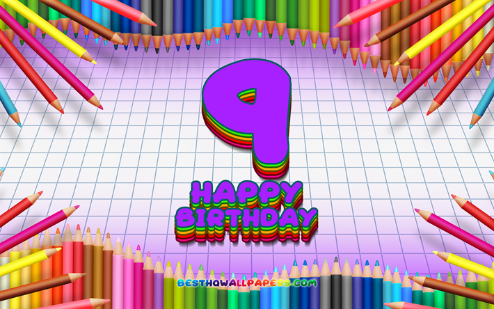 4k, Happy 9th birthday, colorful pencils frame, Birthday Party, violet checkered background, Happy 9 Years Birthday, creative, 9th Birthday, Birthday concept, 9th Birthday Party