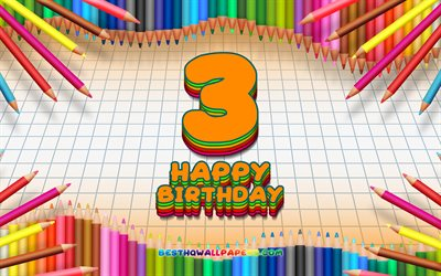 4k, Happy 3rd birthday, colorful pencils frame, Birthday Party, orange checkered background, Happy 4 Years Birthday, creative, 3rd Birthday, Birthday concept, 3rd Birthday Party