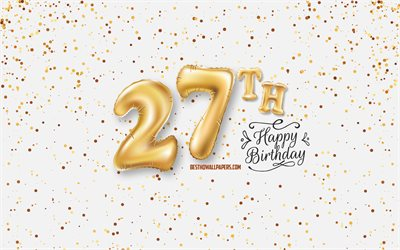 27th Happy Birthday, 3d balloons letters, Birthday background with balloons, 27 Years Birthday, Happy 27th Birthday, white background, Happy Birthday, greeting card, Happy 27 Years Birthday