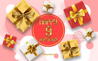 9th Happy Birthday, Birthday Background with gift boxes, Happy 9 Years Birthday, gift boxes, 9 Years Birthday, Happy 9th Birthday, Happy Birthday Background
