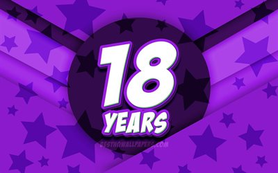 4k, Happy 18 Years Birthday, comic 3D letters, Birthday Party, violet stars background, Happy 19th birthday, 18th Birthday Party, artwork, Birthday concept, 18th Birthday