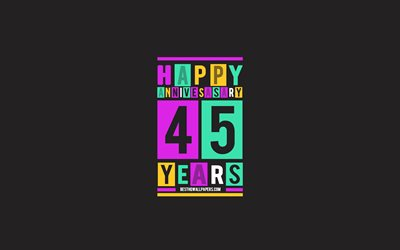 45th Anniversary, Anniversary Flat Background, 45 Years Anniversary, Creative Flat Art, 45th Anniversary sign, Colorful Abstraction, Anniversary Background