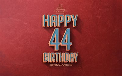 44th Happy Birthday, Red Retro Background, Happy 44 Years Birthday, Retro Birthday Background, Retro Art, 44 Years Birthday, Happy 44th Birthday, Happy Birthday Background