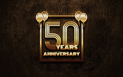 4k, 50 Years Anniversary, golden glitter signs, anniversary concepts, 50th anniversary sign, golden frames, brown leather background, 50th anniversary