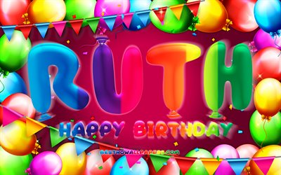 Happy Birthday Ruth, 4k, colorful balloon frame, Ruth name, purple background, Ruth Happy Birthday, Ruth Birthday, popular american female names, Birthday concept, Ruth