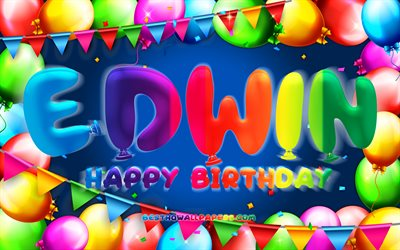 Happy Birthday Edwin, 4k, colorful balloon frame, Edwin name, blue background, Edwin Happy Birthday, Edwin Birthday, popular american male names, Birthday concept, Edwin