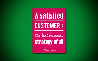 A satisfied customer is the best business strategy of all, 4k, quotes, Michael LeBoeuf, motivation, inspiration