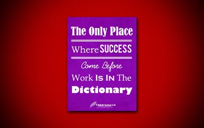 The Only Place Where Success Come Before Work Is In The Dictionary, 4k, business quotes, Vidal Sassoon, motivation, inspiration